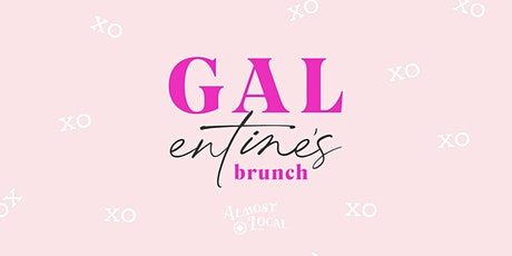 Galentine's Brunch at Almost Local tickets