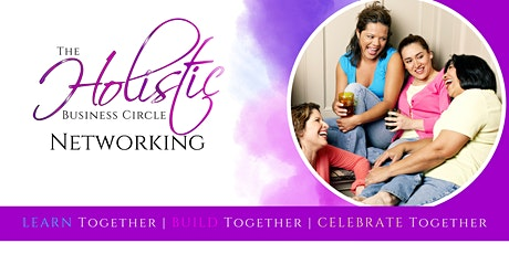 The Holistic Business Circle Networking tickets