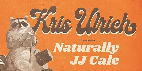 """Kris Ulrich covers """"Naturally"""" by JJ Cale tickets"""