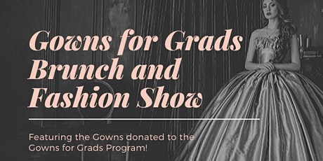 Gowns for Grads Fundraising Brunch and Fashion Show tickets