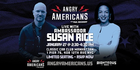 Jan 27 Angry Americans with Paul Rieckhoff LIVE with Ambassador Susan Rice tickets