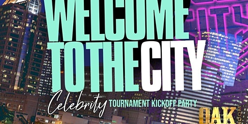 WELCOME TO THE CITY CELEBRITY TOURNAMENT KICKOFF PARTY