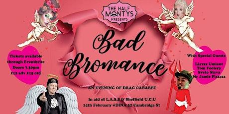 Bad Bromance: An evening of drag cabaret tickets