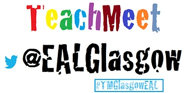 Glasgow EAL TeachMeet - 13 #TMGlasgowEAL