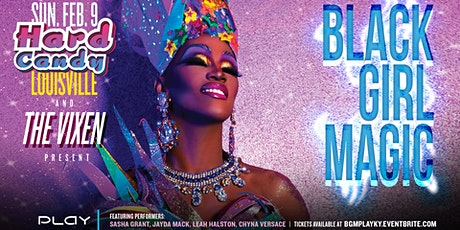 Louisville - Black Girl Magic with The Vixen tickets