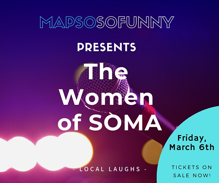MAPSOsoFUNNY Presents: The Women of SOMA  - Stand Up Comedy image