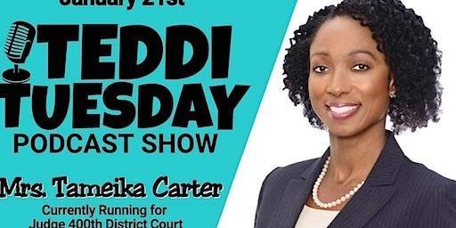 Teddi Tuesday Podcast Show - Tameika Carter
