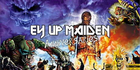 Ey Up Maiden - Anniversaries LIVE IN KEIGHLEY tickets