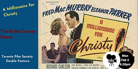 TFS - A Millionaire For Christy (1951) & The Bride Comes Home (1935) tickets