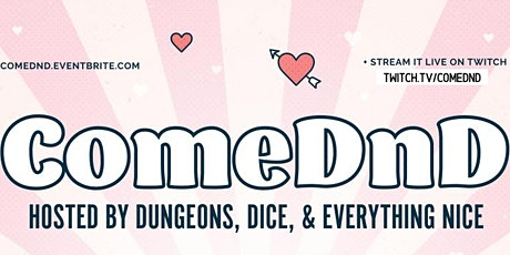 ComeDnD hosted by Dungeons Dice & Everything Nice tickets