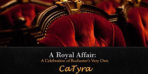 A Royal Affair: Celebration of CaTyra