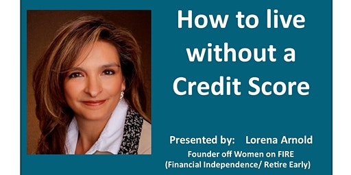 Feb -  How to live without a Credit Score