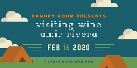 The Canopy Room Presents: Visiting Wine & Amir Rivera tickets