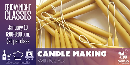 Friday Class: Candle Making RESCHEDULED for JANUARY 31st