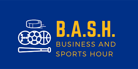 BASH - Business and Sports Hour tickets