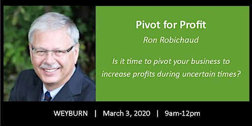 Weyburn - Pivot for Profit - is it time to pivot your product or service?