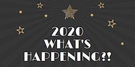 What's Happening in 2020? tickets