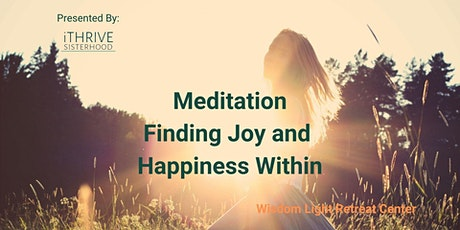 Meditation -- Finding Joy and Happiness Within tickets