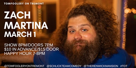 Tomfoolery On Tremont//ZACH MARTINA & Special Guest's tickets