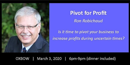 Oxbow - Pivot for Profit - is it time to pivot your product or service?