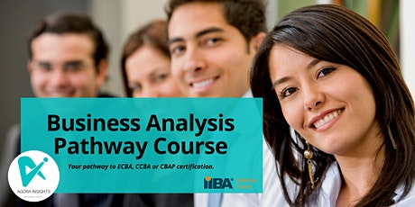Business Analysis Pathway: for ECBA, CCBA, CBAP (IIBA Endorsed course ) tickets