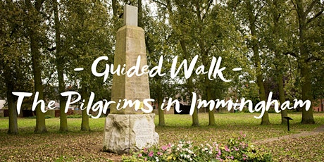 Guided Walk - the Pilgrims in Immingham tickets