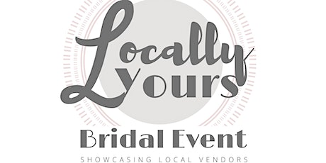 Locally Yours Bridal Event tickets