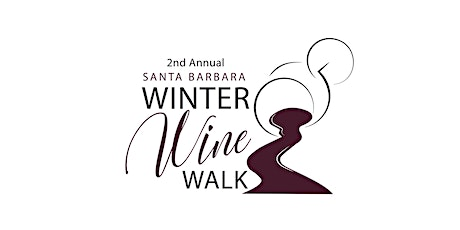 2nd Annual Santa Barbara Winter Wine Walk tickets