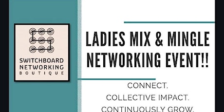 Ladies Mix & Mingle Networking Event! tickets