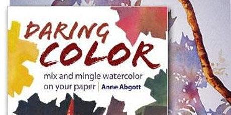 Anne Abgott -Watercolor Artist- Demo at Gold Coast Watercolor Society Monthly Meeting 2/18/20 7pm tickets