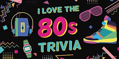 Trivia Night - I love the 80s