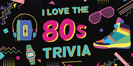 Trivia Night - I love the 80s tickets