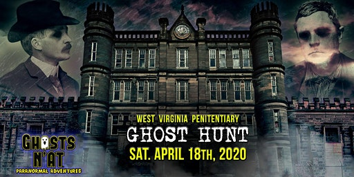 West Virginia Penitentiary Ghost Hunt with Ghosts N'at | Sat. April 18th