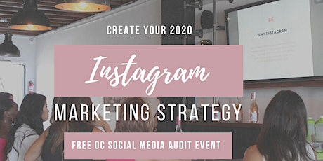 Map out Your 2020 Instagram Marketing Strategy: Free OC Social Media Audit Event tickets