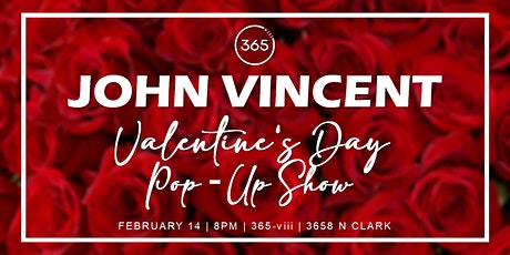 Valentine's Day Pop-Up Show: John Vincent at 365-viii tickets