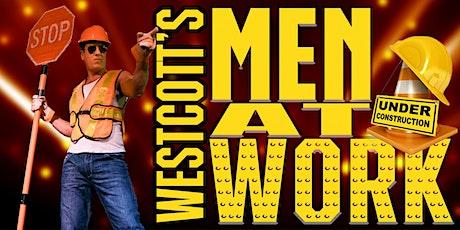 Westcott's Boylesque Men At Work! tickets