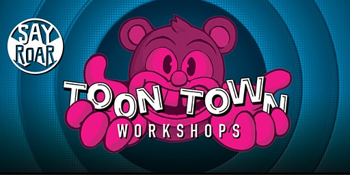 SayRoar Toon Town Workshops • Character 2 Design (Pt2)
