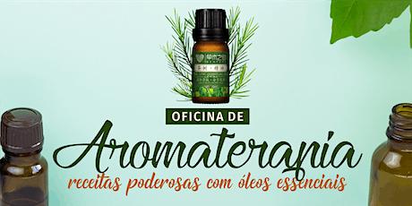 Oficina de Aromaterapia - Receitas poderosas com óleos essenciais ingressos