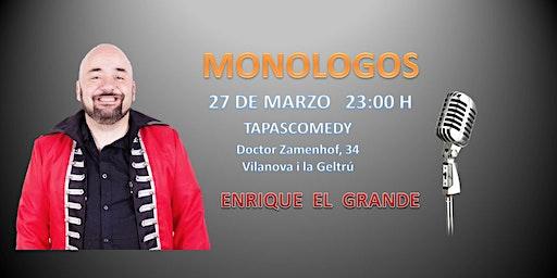 MONOLOGO con ENRIQUE EL GRANDE