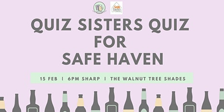 Quiz Sisters Quiz for Safe Haven tickets
