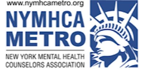 NYMHCA Metro Chapter February Presentation - CEU Eligible tickets