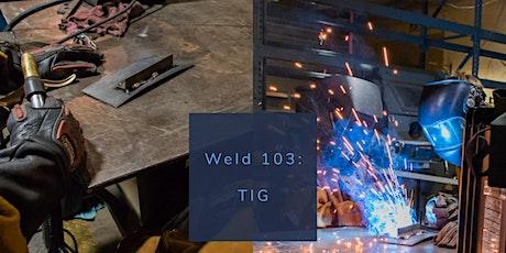 Weld 103: TIG Welding 3.14+21.20 tickets