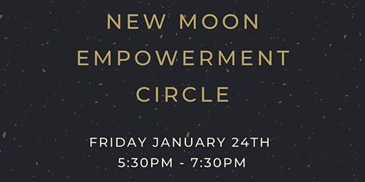 New Moon Empowerment Circle