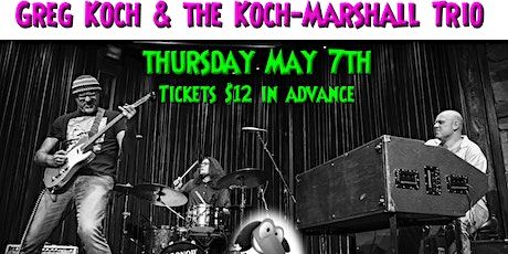 Cancelled show on July 18th Greg Koch & The Koch Marshall Trio tickets