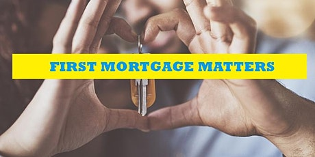 FIRST MORTGAGE MATTERS tickets