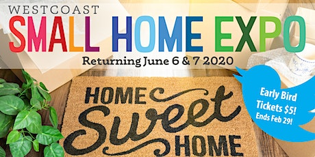 The Westcoast Small Home Expo 2020 tickets