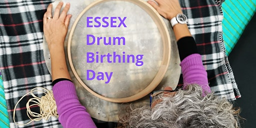 Drum Birthing Day - Make your own Frame Drum & Beater - ESSEX