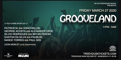 Grooveland @ Treehouse Miami tickets