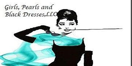 Girls, Pearls and Black Dresses 5th Annual Breakfast at Tiffany's Event tickets