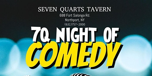 Our 2nd 7Q Night of Comedy